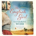 The English Girl Audiobook by Katherine Webb Narrated by Anna Bentinck