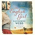 The English Girl Hörbuch von Katherine Webb Gesprochen von: Anna Bentinck
