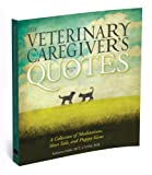 The Veterinary Caregiver's Book of Quotes, Katherine Dobbs, 1583261176