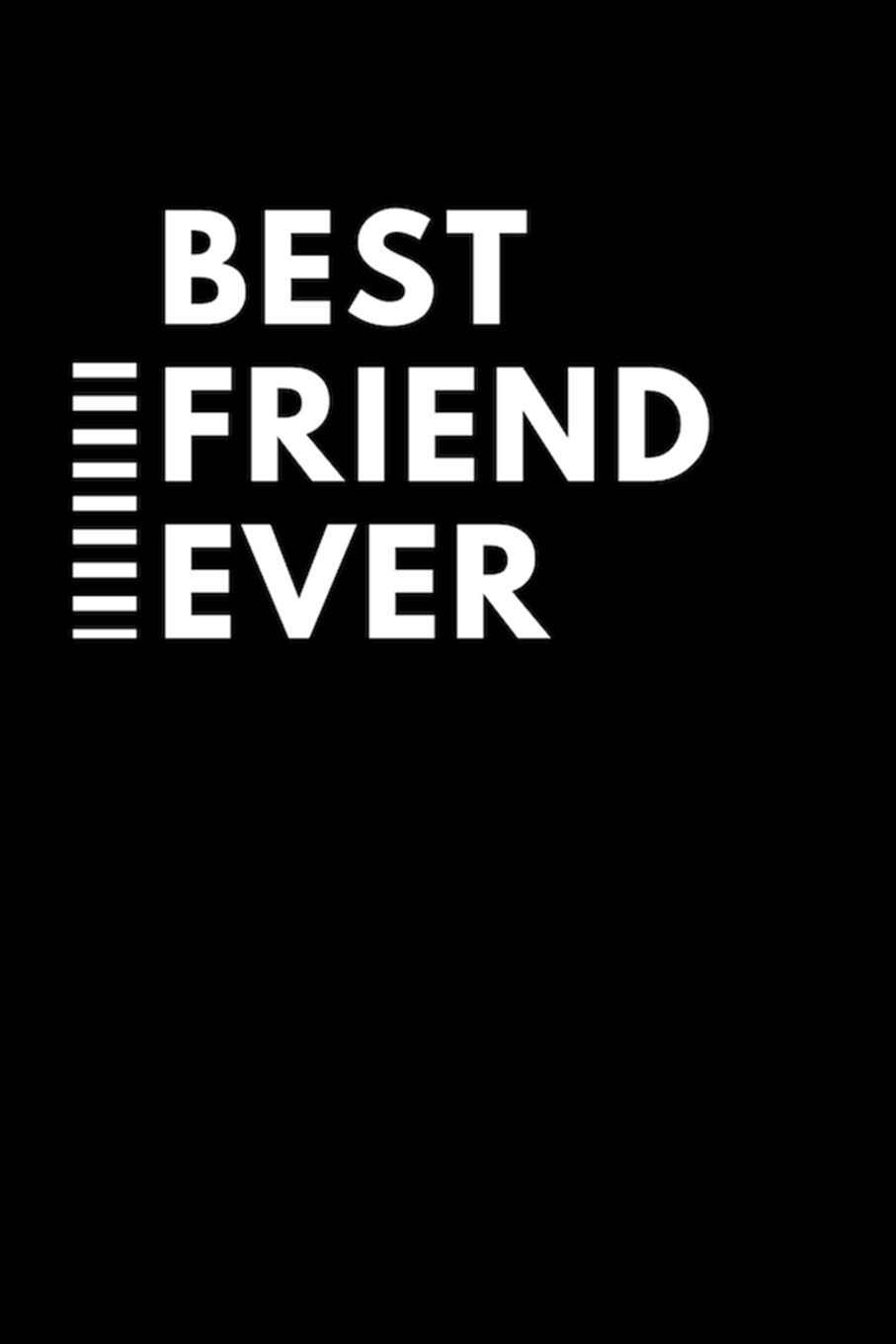 Best Friend Ever: Black and White College Rule Blank Lined ...