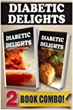 Sugar-Free Freezer Recipes and Sugar-Free Recipes For Kids: 2 Book Combo (Diabetic Delights)