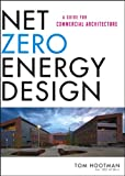 zero energy design - Net Zero Energy Design: A Guide for Commercial Architecture