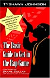 The Basic Guide to Get in the Rap Game, Tyshawn Johnson, 0741429322