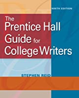 The Prentice Hall Guide for College Writers, 9th Edition Front Cover