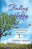 Finding Happy, Cynthia Aragon, 1482550407