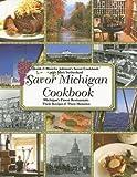 Savor Michigan Cookbook: Michigan's Finest Restaurants Their Recipes & Their Histories (Savor Cookbook)