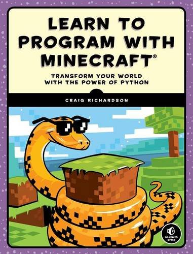 Book cover of Learn to Program with Minecraft: Transform Your World with the Power of Python by Craig Richardson