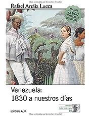 Venezuela 1830 a nuestros días: Breve historia política