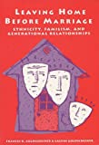 img - for Leaving Home Before Marriage: Ethnicity, Familism, And Generational Relationships (Life Course Studies) book / textbook / text book