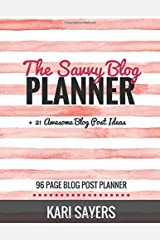 The Savvy Blog Planner: Blogging the Smart Way (96 Page Blog Post Planner) Paperback