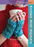 Knitted Wrist Warmers (Twenty to Make)