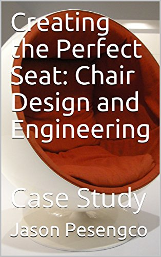 Creating the Perfect Seat: Chair Design and Engineering : Case Study ...
