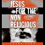Jesus for the Non-Religious | John Shelby Spong