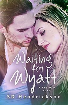 Waiting for Wyatt: A Red Dirt Novel by [Hendrickson, SD]