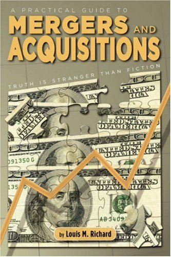 A Practical Guide to Mergers & Acquisitions: Truth Is Stranger Than Fiction ebook