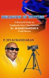 Religion in Movies: A Research Study on Tamilnadu State Chief Minister Dr. M. Karunanidhi's Tamil Movies