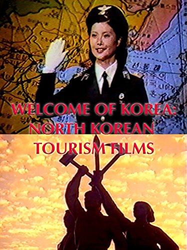 Welcome Of Korea: North Korea Tourism Films