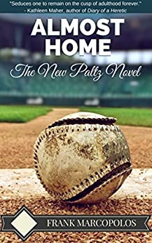 Almost Home: The New Paltz Novel by [Marcopolos, Frank]