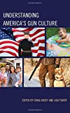 img - for Understanding America's Gun Culture book / textbook / text book