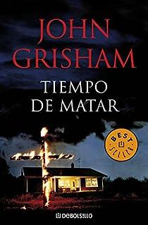 Tiempo de matar par John Grisham