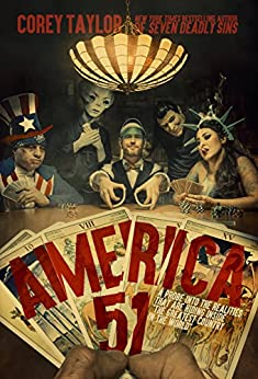 """America 51: A Probe into the Realities That Are Hiding Inside """"The Greatest Country in the World"""" by [Taylor, Corey]"""