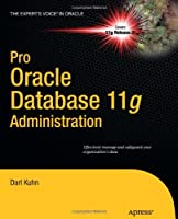 Pro Oracle Database 11g Administration Front Cover