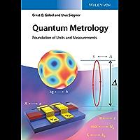 Quantum Metrology: Foundation of Units and Measurements