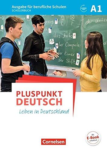 Pluspunkt Deutsch   Leben In Deutschland   Ausgabe Für Berufliche Schulen  A1   Schülerbuch  Mit Audios Online