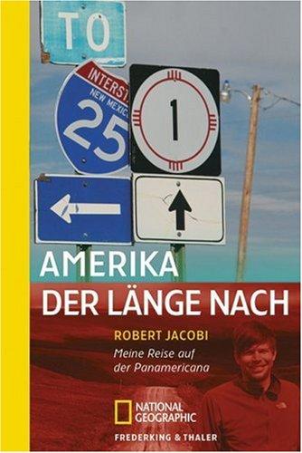 Amerika, der Länge nach: Meine Reise auf der Panamericana