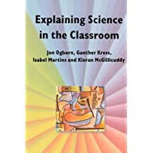 Explaining Science In The Classroom (UK Higher Education OUP Humanities & Social Sciences Education OUP)