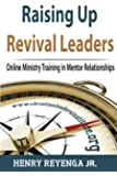 Raising Up Revival Leaders: Online Ministry Training in Mentor Relationships