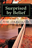Surprised by Belief, Brad Epp and Karen Epp, 1484151828