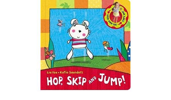 Hop, Skip and Jump!: Amazon.es: Lia Foa, Katie Saunders ...