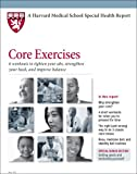 Harvard Medical School Core Exercises: 6 workouts to tighten your abs, strengthen your back, and improve balance