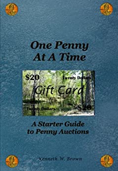 One Penny At A Time:  A Starter Guide to Penny Auctions by [Brown, Kenneth]