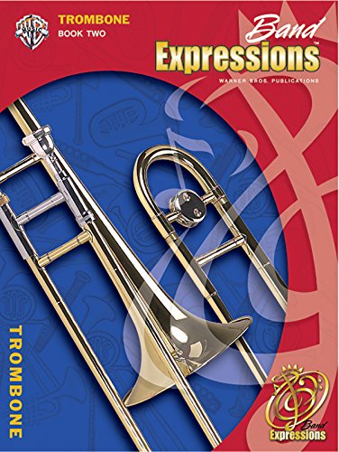 Band Expressions, Book Two Student Edition: Trombone, Book & CD (Band Expressions Book)