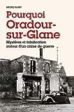 Pourquoi Oradour-sur-Glane