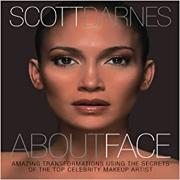 By Scott Barnes - About Face: Amazing Transformations Using the