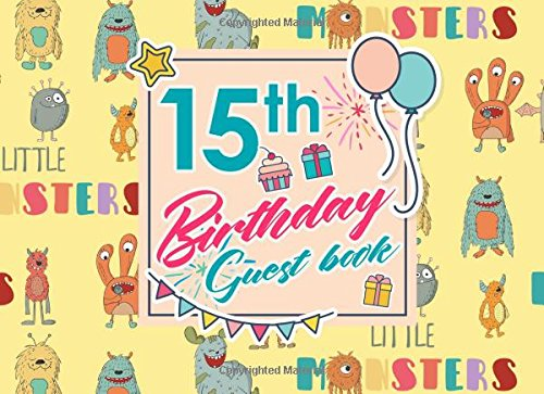 15th Birthday Guest Book: Blank Guest Book Birthday, Guest Sign In Book Blank, Guest Book For Birthday Party, Party Guest Book, Cute Monsters Cover (Volume 53) ebook
