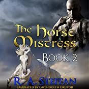 The Horse Mistress, Book 2 | R. A. Steffan