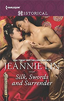 Silk, Swords and Surrender: The Touch of Moonlight\The Taming of Mei Lin\The Lady's Scandalous Night\An Illicit Temptation\Capturing the Silken Thief (Harlequin Historical) by [Lin, Jeannie]