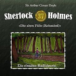 Die einsame Radfahrerin (Sherlock Holmes - Die alten Fälle 37 [Reloaded])