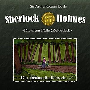 Die einsame Radfahrerin (Sherlock Holmes - Die alten Fälle 37 [Reloaded]) Hörspiel