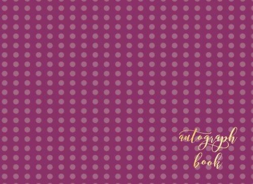 Autograph Book: Purple Spots Blank Unlined Scrapbook Keepsake For All Your Favorite Stars & Characters. Memorabilia Album...