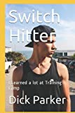 img - for Switch Hitter: I Learned a lot at Training Camp book / textbook / text book