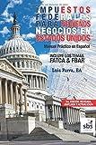 Manual de Impuestos Federales Para Pequeños Negocios en Estados Unidos (Spanish Edition)