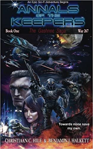 Annals of the Keepers: War 267: Book 1 in the Gashnee Saga (Volume 1) by Christiaan C Hile (2014-01-16)