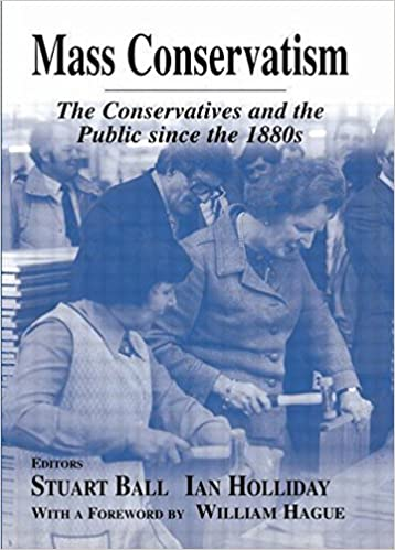 Book Mass Conservatism: The Conservatives and the Public since the 1880s (British Politics and Society) (2002-10-31)