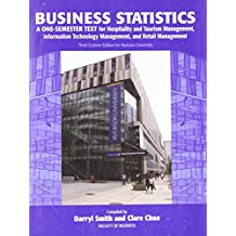 Business Statistics, A One - Semester Text For Hospitality and Tourism management, Information Technology Management, Retail Management
