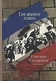 Les Années Noires Vivre Sous L'occupation, Rousso and Rousso, Henry, 2070399745
